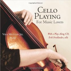 Vera Mattlin Jiji  - Cello Playing for Music Lovers: A Self-Teaching Method