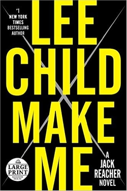 Lee Child - Make Me: A Jack Reacher Novel