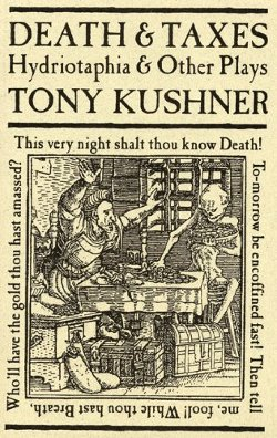Tony Kushner - Death and Taxes: Hydriotaphia and Other Plays Book