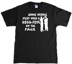 MyTees  - Some People Just Need A High-Five In the Face Funny Adult T-Shirt