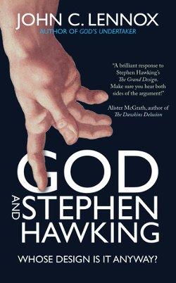 John C. Lennox - God and Stephen Hawking: Whose Design Is It Anyway? Paperback Book