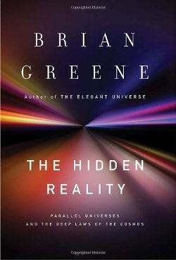 Brian Greene  - The Hidden Reality: Parallel Universes and the Deep Laws of the Cosmos Paperback Book