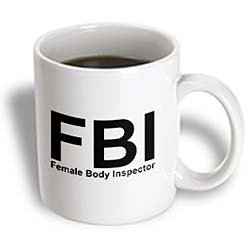 3dRose - FBI Female Body Inspector Ceramic Mug