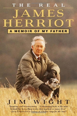 James Wight (Author) - The Real James Herriot: A Memoir of My Father Book