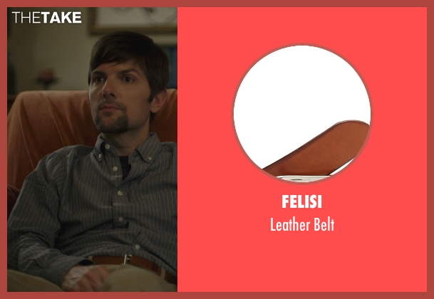 Felisi brown belt from The Overnight seen with Adam Scott (Alex)