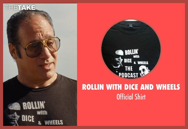 Rollin with Dice and Wheels black shirt from Entourage seen with Andrew Dice Clay (Unknown Character)