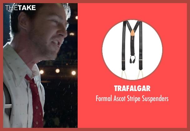 Trafalgar black suspenders from Birdman seen with Edward Norton (Mike)
