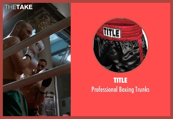 Title trunks from Southpaw seen with Jake Gyllenhaal (Billy Hope)