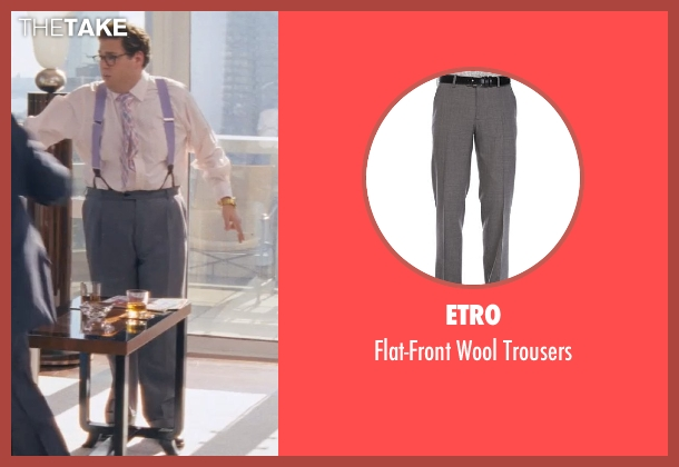 Etro gray trousers from The Wolf of Wall Street seen with Jonah Hill (Donnie Azoff)