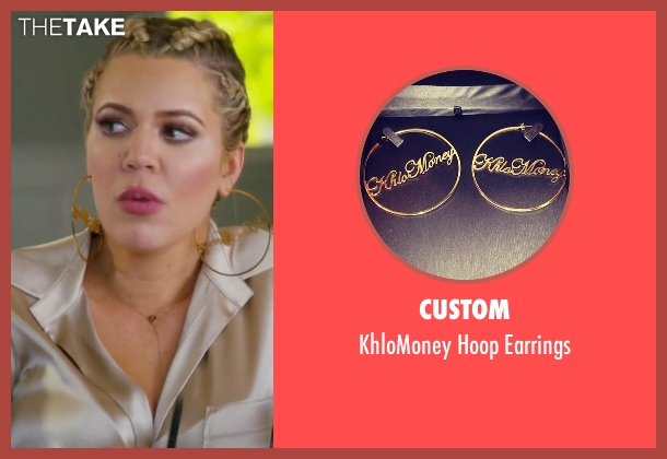 Custom gold earrings from Keeping Up With The Kardashians seen with Khloe Kardashian