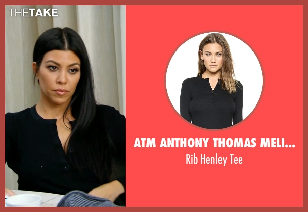 Atm Anthony Thomas Melillo black tee from Keeping Up With The Kardashians seen with Kourtney Kardashian