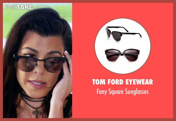 Tom Ford Eyewear sunglasses from Keeping Up With The Kardashians seen with Kourtney Kardashian