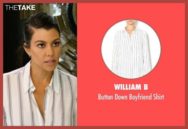 William B white shirt from Keeping Up With The Kardashians seen with Kourtney Kardashian