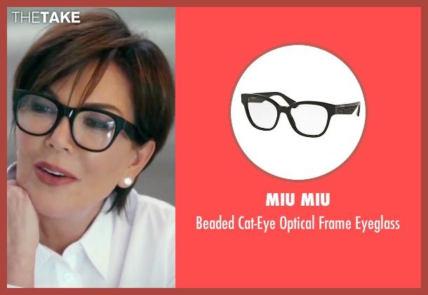 Miu Miu black eyeglass from Keeping Up With The Kardashians seen with Kris Jenner