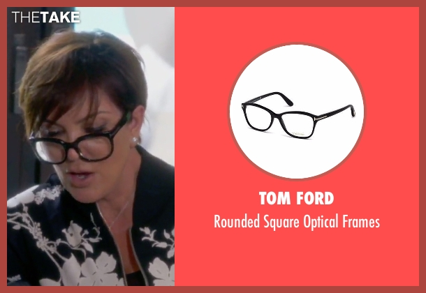 Tom Ford black frames from Keeping Up With The Kardashians seen with Kris Jenner