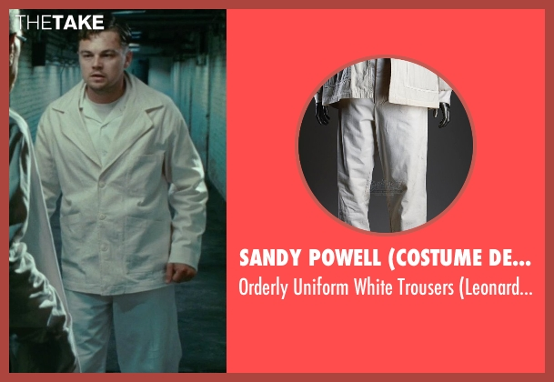 Sandy Powell (Costume Designer) white trousers from Shutter Island seen with Leonardo DiCaprio (Teddy Daniels)
