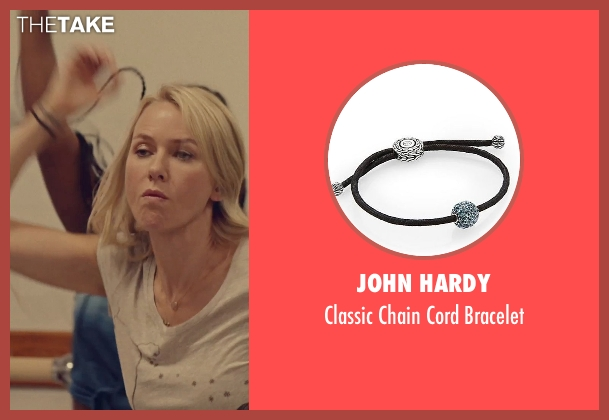 John Hardy black bracelet from While We're Young seen with Naomi Watts (Cornelia)