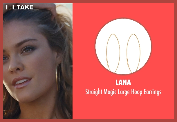 Lana	 gold earrings from Entourage seen with Nina Agdal (Bridget )