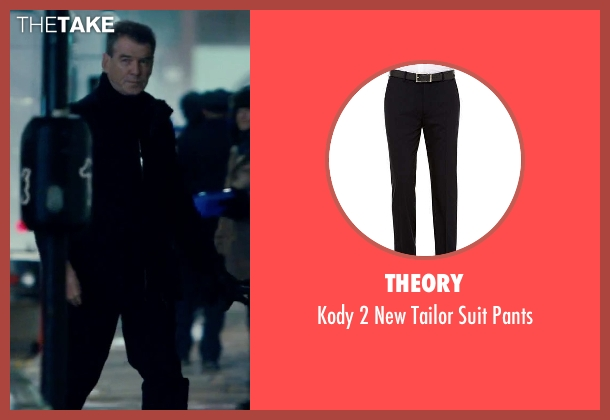 Theory black pants from Survivor seen with Pierce Brosnan (The Watchmaker)