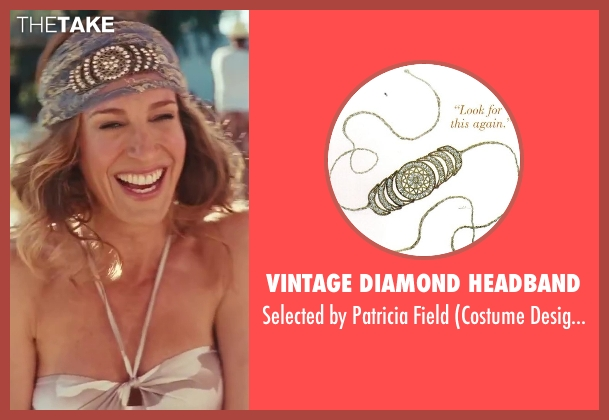 Vintage Diamond Headband field from Sex and the City 2 seen with Sarah Jessica Parker (Carrie Bradshaw)