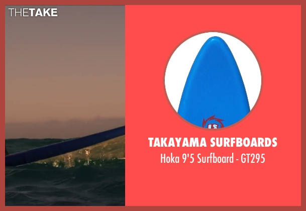 Takayama Surfboards gt295 from Wish I Was Here seen with Unknown Actor (Unknown Character)