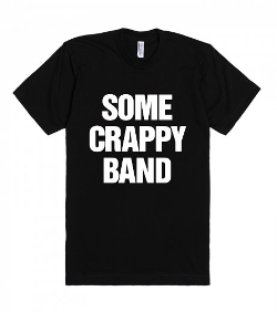 Some Crappy Band T-Shirt by Skreened in While We're Young