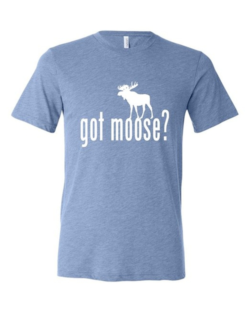 Got Moose T-Shirt by Go All Out Screenprinting in Crazy, Stupid, Love.