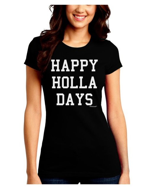 Happy Holla Days Text T-Shirt by TooLoud in The DUFF