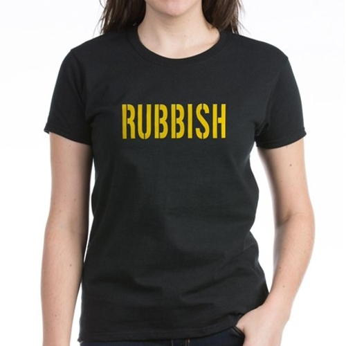 Rubbish Tee Women's Basic T-Shirt by Cafe Press in Mean Girls