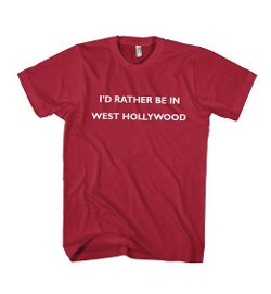 I'd Rather Be in West Hollywood T-Shirt by Fastasticdeal in Get Hard