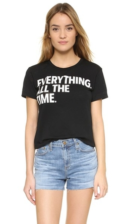 Everything All The Time T-Shirt by Chaser in Grace and Frankie