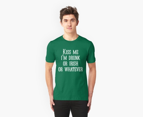 Kiss Me I'm Drunk Or Irish Or Whatever Tee by Redbubble in Brooklyn Nine-Nine - Season 3 Episode 2